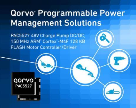Qorvo新款适用于无刷直流电动工具的新型电源应用月博网站官网器(PAC)具有突破性的集成水平和性能