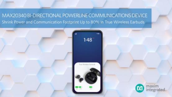 Maxim为真无线耳机提供供电与通信方案,尺寸减小80%